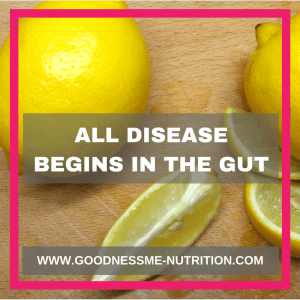 All Disease Starts In The Gut